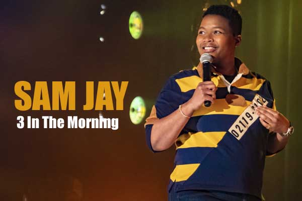 Sam Jay: 3 In The Morning Comedy tv Serial full download on Netflix