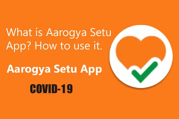 What is Aarogya Setu App and Know how this will prevent the activation of coronavirous.