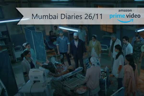 Mumbai Diaries 26/11 web series HD Full Free 720p download